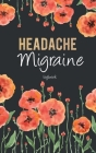 Migraine Headache logbook: Migraine Log Book Blue Headache Pain Daily Tracking Monitoring & Management For Chronic Head Symptoms Record Severity, Cover Image