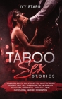 Taboo Sex Stories: Forbidden Erotic Sex Stories for Adults of BDSM, Ganging, Anal sex, Threesome, MILFs, Explicit Rough Sex, Interracial, Cover Image