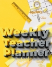Weekly Teacher Planner: Academic Year Lesson Plan and Record Book - Undated Weekly/Monthly Plan Book - 52 Week Cover Image