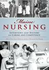 Maine Nursing: Interviews and History on Caring and Competence Cover Image