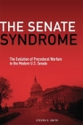 The Senate Syndrome: The Evolution of Procedural Warfare in the Modern U.S. Senate (Julian J. Rothbaum Distinguished Lecture #12) Cover Image