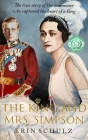 The King and Mrs. Simpson: The True Story of the Commoner Who Captured the Heart of a King Cover Image
