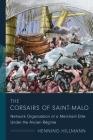 The Corsairs of Saint-Malo: Network Organization of a Merchant Elite Under the Ancien Régime (Middle Range) Cover Image