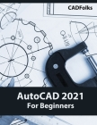 AutoCAD 2021 For Beginners Cover Image