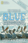 The World Is Blue: How Our Fate and the Ocean's Are One Cover Image