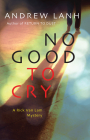 No Good to Cry: A Rick Van Lam Mystery Cover Image