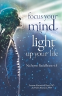 Focus your mind - Light up your life: Nichiren Buddhism 4.0 Cover Image