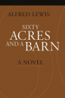 Sixty Acres and a Barn (Portuguese in the Americas) Cover Image