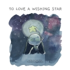 To Love a Wishing Star: Law of Attraction Tales Cover Image