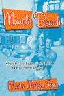 Muscle Beach: Where the best Bodies in the World started a fitness revolution Cover Image