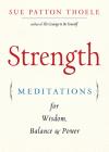 Strength: Meditations for Wisdom, Balance & Power Cover Image