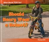Should Henry Wear a Helmet? Cover Image