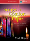 Songs of Comfort and Hope - Medium-Low Voice: Vocal Solos for Memorial and Funeral Services Cover Image