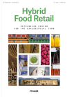 Hybrid Food Retail: Rethinking Design for the Experiential Turn Cover Image