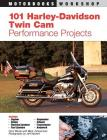 101 Harley-Davidson Twin Cam Performance Projects (Motorbooks Workshop) Cover Image