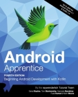 Android Apprentice (Fourth Edition): Beginning Android Development with Kotlin Cover Image