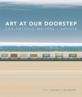 Art at Our Doorstep: San Antonio Writers and Artists Cover Image