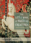 The Little Book of Magical Creatures: A Revised and Expanded Edition Cover Image