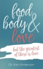 food, body & love: but the greatest of these is love Cover Image