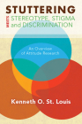 Stuttering Meets Sterotype, Stigma, and Discrimination: An Overview of Attitude Research (WVU Books) Cover Image