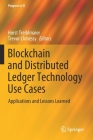 Blockchain and Distributed Ledger Technology Use Cases: Applications and Lessons Learned (Progress in Is) Cover Image