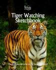 Tiger Watching Sketchbook (Sketchbooks #47) Cover Image