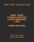 New York Consolidated Laws Banking Law 2020 Edition: West Hartford Legal Publishing Cover Image