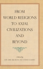 From World Religions to Axial Civilizations and Beyond (Suny Series) Cover Image