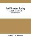 The Petroleum Monthly; Devoted To The Interests Of The Oil Business February 1872 Cover Image
