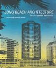 Long Beach Architecture: The Unexpected Metropolis Cover Image