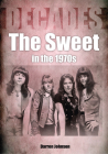 The Sweet in the 1970s: Decades Cover Image