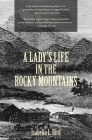 A Lady's Life in the Rocky Mountains (Warbler Classics) Cover Image