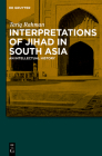 Interpretations of Jihad in South Asia: An Intellectual History Cover Image