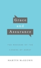 Grace and Assurance: The Message of the Canons of Dordt Cover Image