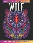Wolf An Adult Coloring Book: 50 + Amazing Wolves Illustrations - Wolf Coloring Book For Adults - Animals Anti Stress Coloring Book Cover Image