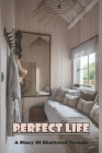 Perfect Life: A Story Of Shattered Dreams: Perfect Food Garden Of Life Cover Image