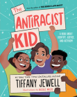 The Antiracist Kid: A Book About Identity, Justice, and Activism Cover Image