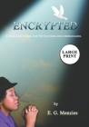 Encrypted: A fresh look at God, how He functions and communicates. Cover Image