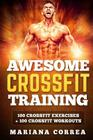 Awesome Crossfit Training: 100 Crossfit Exercises + 100 Crossfit Workouts Cover Image