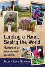 Lending a Hand, Seeing the World: Memoir of an International Volunteer Cover Image
