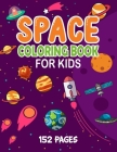 Space Coloring Book For Kids: Outer Space Coloring Book With Planets, Astronauts, Space Ships, Rockets And Much More Cover Image