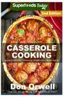 Casserole Cooking: 70 + Casserole Meals, Casseroles For Breakfast, Casserole Cookbook, Casseroles Quick And Easy, Wheat Free Diet, Heart Cover Image