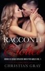 Racconti Erotici: GUIDA AL SESSO Inclusa - Storie Di Sesso Esplicito Brevi Per Adulti Vol. 1. Racconti Erotici Eccitanti Tratti Da Stori Cover Image