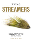 Tying Streamers: Essential Flies and Techniques for the Top Patterns Cover Image