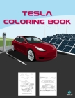 Tesla Coloring Book: Greatest Electric Cars Coloring Book for Adults and Kids - hours of coloring fun! Cover Image