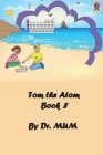 Tom the Atom, Book 8: A cup of Calcium a day, keeps your teeth and bones from breaking away Cover Image