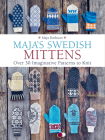 Maja's Swedish Mittens: Over 35 Imaginative Patterns to Knit Cover Image