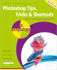 Photoshop Tips, Tricks & Shortcuts in Easy Steps: Over 1000 Tips, Tricks and Shortcuts Cover Image