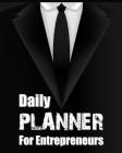 Daily Planner for Entrepreneurs: 1 Year Planner and Organizer, Daily Goals Tasks and Progress Tracker, Great Planner for Entrepreneurs Cover Image