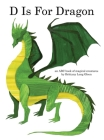 D Is For Dragon: An ABC Book of Magical Creatures Cover Image